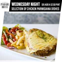 Wednesday night is Parmi night. Try our selection of chicken parmigiana's for just $15.