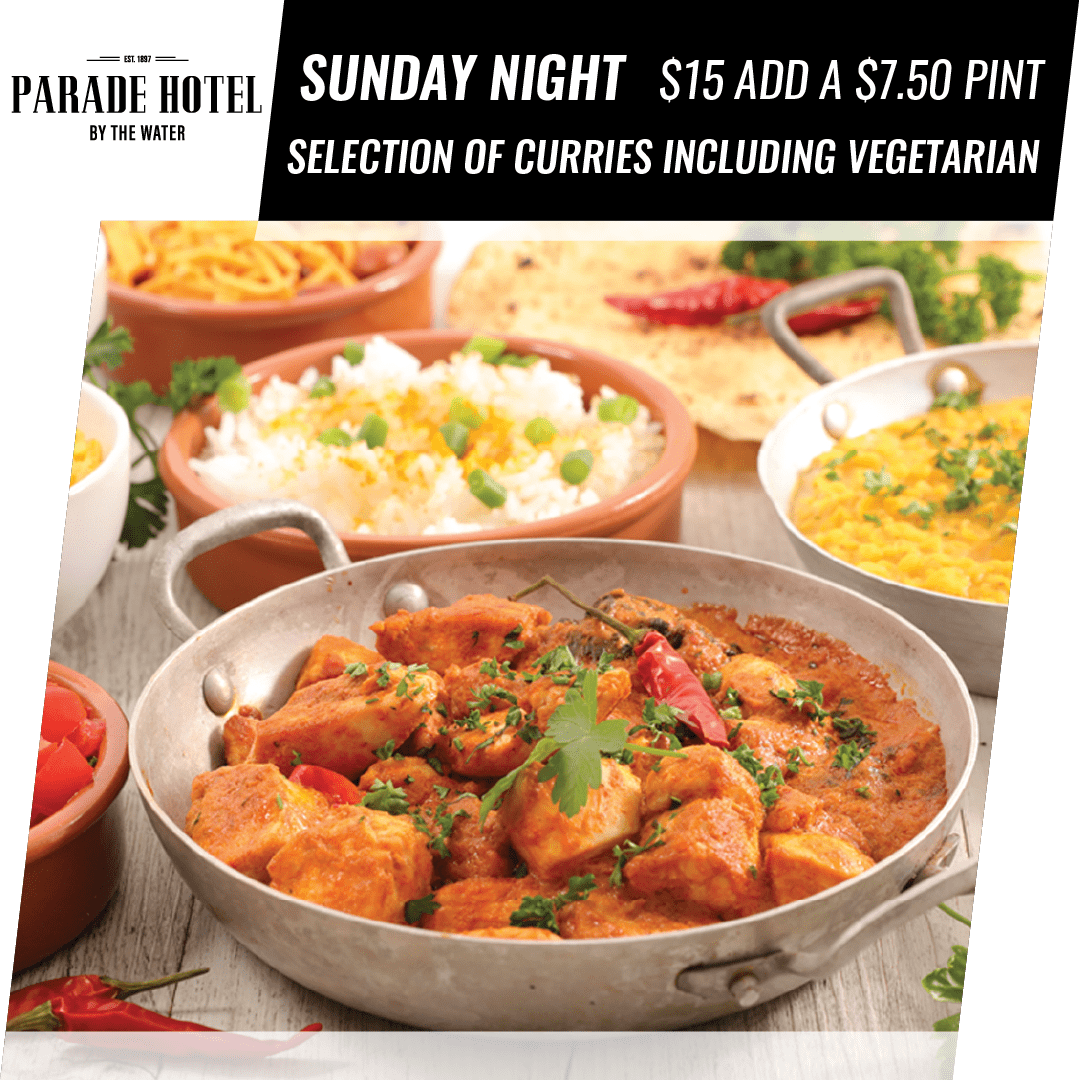 Sunday night is curry night. Choose from a selection of curries inc vegetarian for $15.